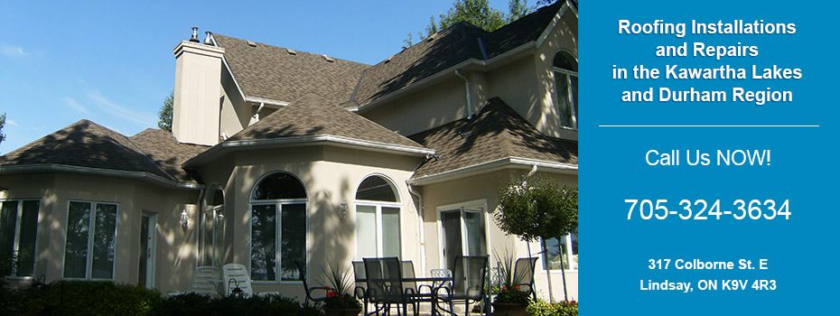 Roofing Installations and Repairs in the Kawartha Lakes and Durham Region | House - Call Us NOW!